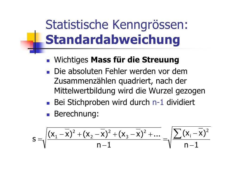 Statistische Kenngrössen:    Standardabweichung       Wichtiges Mass für die Streuung       Die absoluten Fehler werden vo...