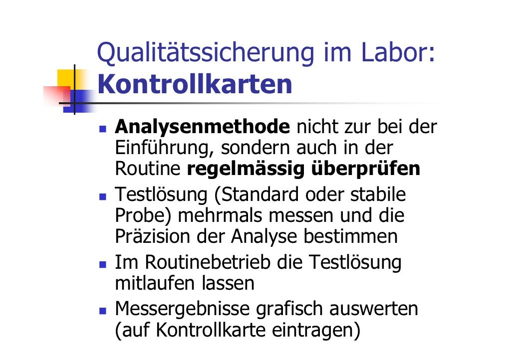 Qualitätssicherung im Labor:Kontrollkarten Analysenmethode nicht zur bei der Einführung, sondern auch in der Routine regel...