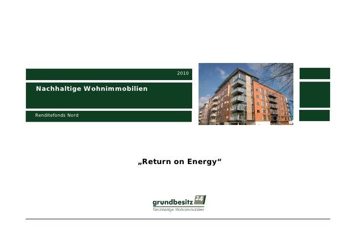 """2010Nachhaltige WohnimmobilienRenditefonds Nord                       """"Return on Energy"""""""