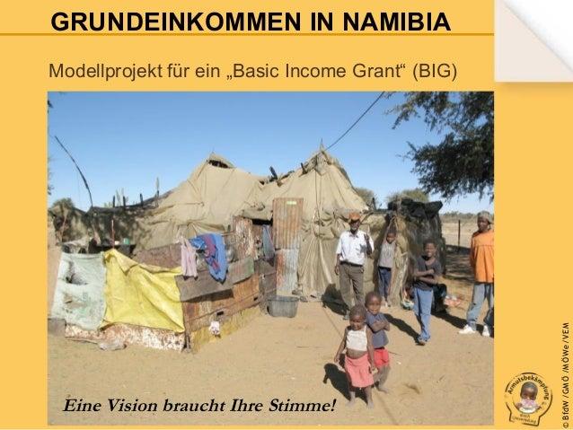"""GRUNDEINKOMMEN IN NAMIBIA  Eine Vision braucht Ihre Stimme!  © B fdW /GM Ö /M ÖWe /V EM  Modellprojekt für ein """"Basic Inco..."""