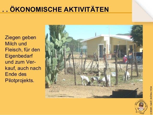 . . . ÖKONOMISCHE AKTIVITÄTEN  © B fdW /GM Ö /M ÖWe /V EM  Ziegen geben Milch und Fleisch, für den Eigenbedarf und zum Ver...