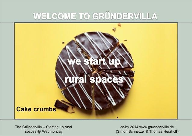 cc-by 2014 www.gruendervilla.de (Simon Schnetzer & Thomas Herzhoff) The Gründervilla – Starting up rural spaces @ Webmonda...