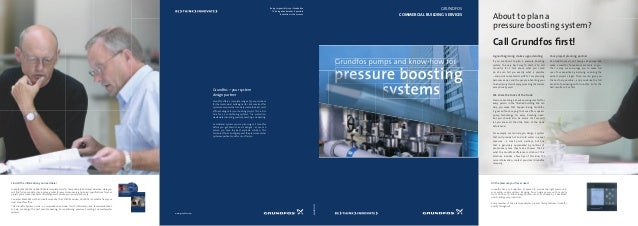 About to plan apressure boosting system?Call Grundfos first!www.grundfos.comBeing responsible is our foundationThinking ah...