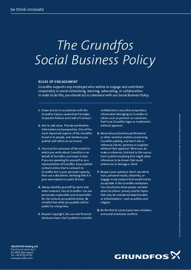 The Grundfos Social Business Policy RULES OF ENGAGEMENT  1.  now and act in accordance with the K Grundfos Values, Leader...