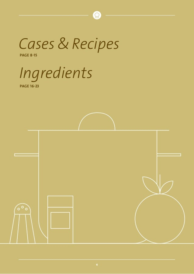 Cases  Recipes PAGE 8-15  Ingredients PAGE 16-23  6