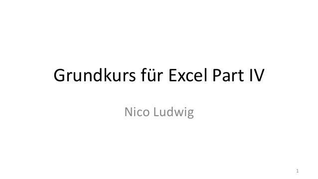 Grundkurs für Excel Part IV Nico Ludwig 1