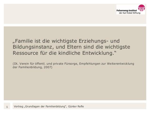 """Vortrag """"Grundlagen der Familienbildung"""", Günter Refle """"Familie ist die wichtigste Erziehungs- und Bildungsinstanz, und El..."""
