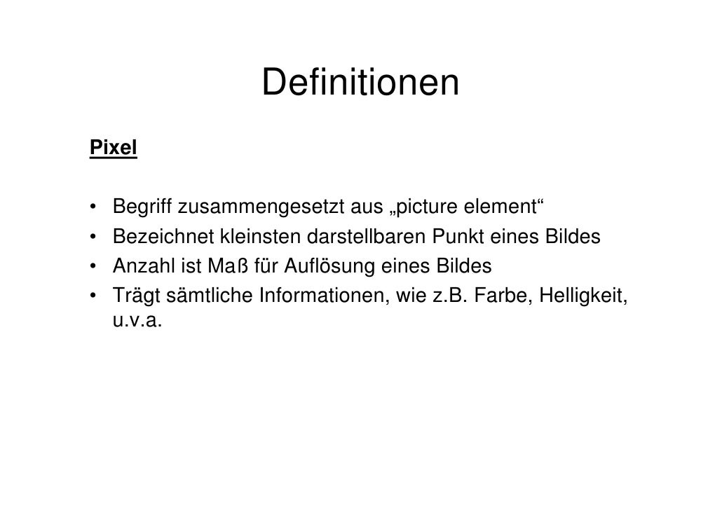 Grundlagen digitaler bildbearbeitung dominik bloes Slide 3