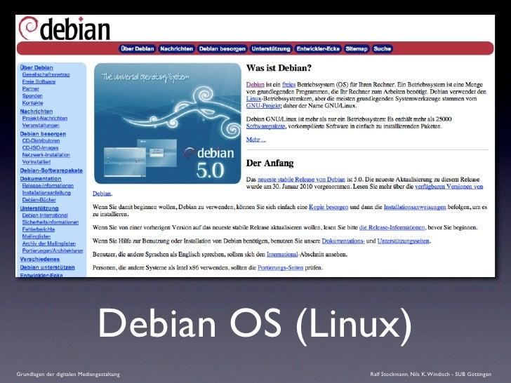 Debian OS (Linux) Grundlagen der digitalen Mediengestaltung    Ralf Stockmann, Nils K. Windisch - SUB Göttingen