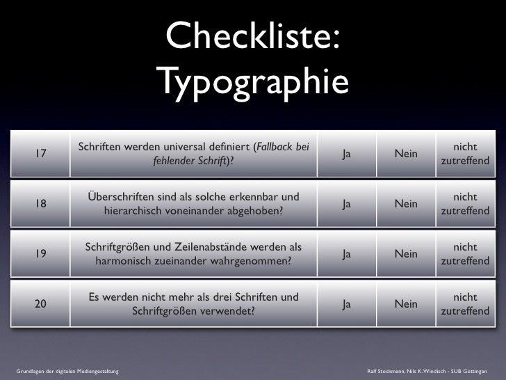 Checkliste:                                             Typographie                         Schriften werden universal defi...