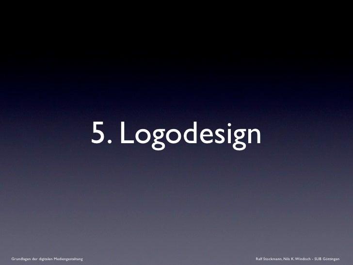 5. Logodesign   Grundlagen der digitalen Mediengestaltung               Ralf Stockmann, Nils K. Windisch - SUB Göttingen