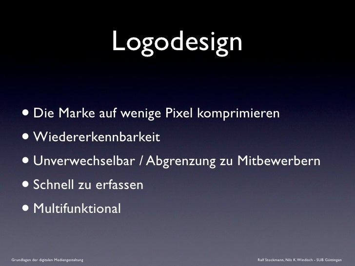 Logodesign       • Die Marke auf wenige Pixel komprimieren      • Wiedererkennbarkeit      • Unverwechselbar / Abgrenzung ...