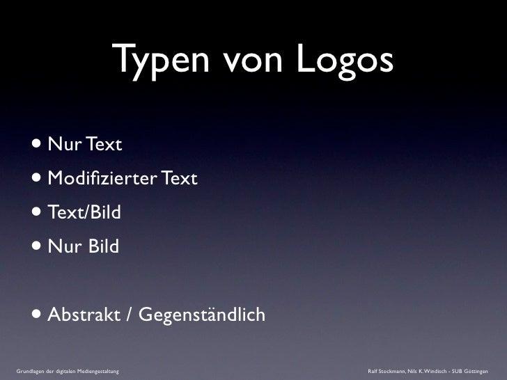 Typen von Logos       • Nur Text      • Modifizierter Text      • Text/Bild      • Nur Bild      • Abstrakt / Gegenständlic...
