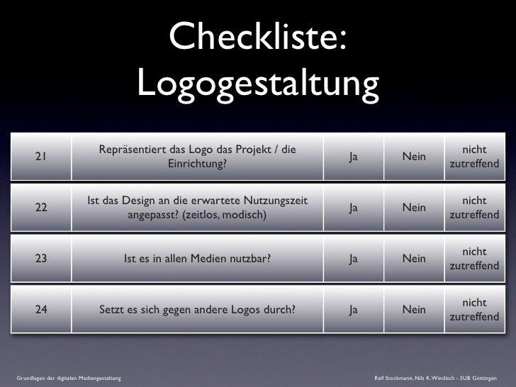 Checkliste:                                               Logogestaltung                                 Repräsentiert das...
