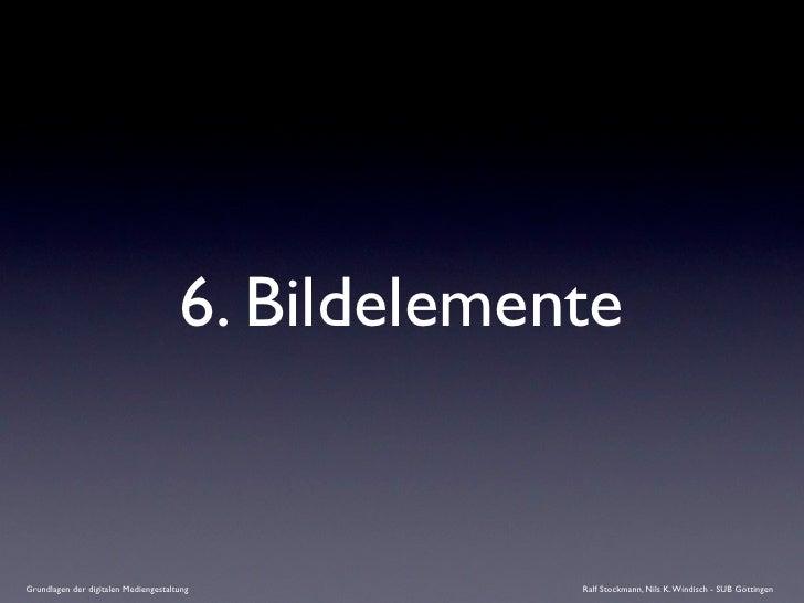 6. Bildelemente   Grundlagen der digitalen Mediengestaltung          Ralf Stockmann, Nils K. Windisch - SUB Göttingen