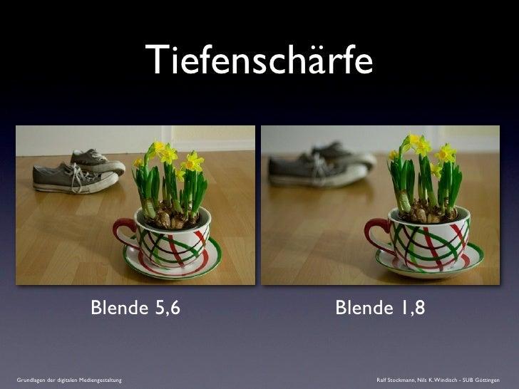 Tiefenschärfe                                 Blende 5,6                Blende 1,8   Grundlagen der digitalen Mediengestal...
