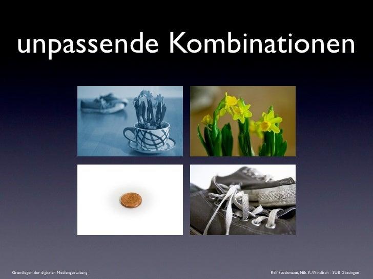 unpassende Kombinationen     Grundlagen der digitalen Mediengestaltung   Ralf Stockmann, Nils K. Windisch - SUB Göttingen