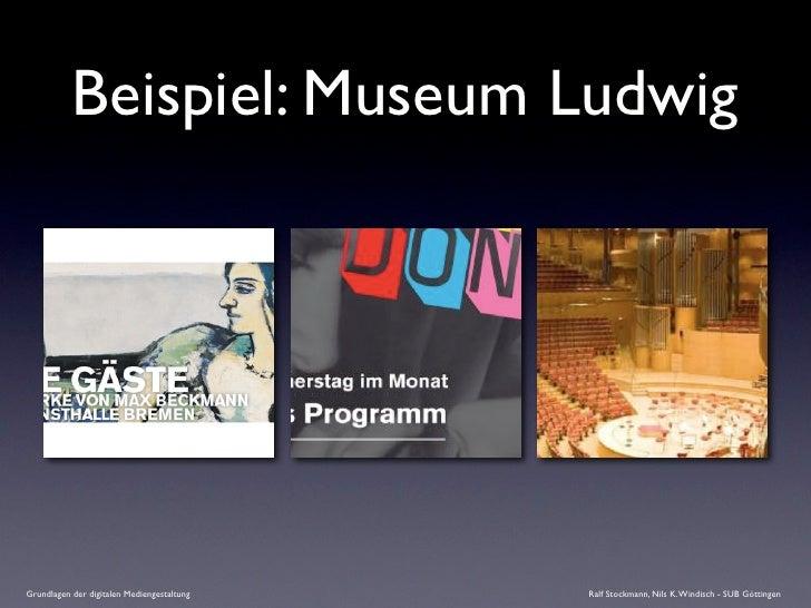 Beispiel: Museum Ludwig     Grundlagen der digitalen Mediengestaltung   Ralf Stockmann, Nils K. Windisch - SUB Göttingen