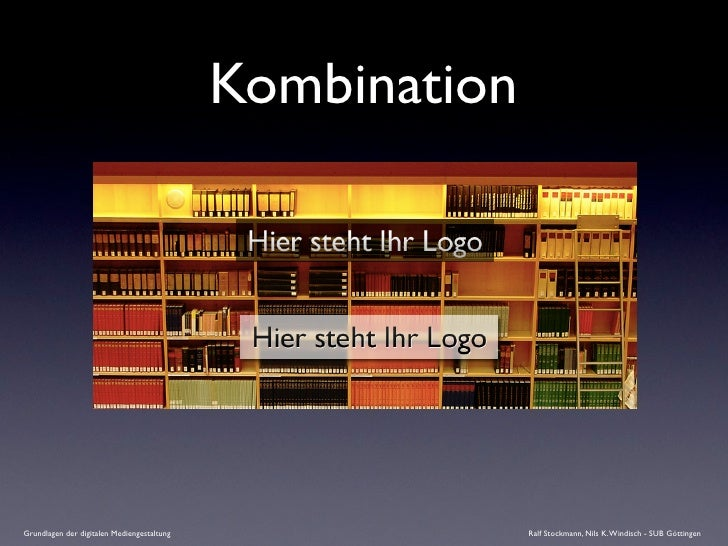 Kombination     Grundlagen der digitalen Mediengestaltung                 Ralf Stockmann, Nils K. Windisch - SUB Göttingen