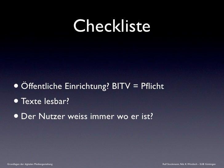 Checkliste        • Öffentliche Einrichtung? BITV = Pflicht      • Texte lesbar?      • Der Nutzer weiss immer wo er ist?  ...