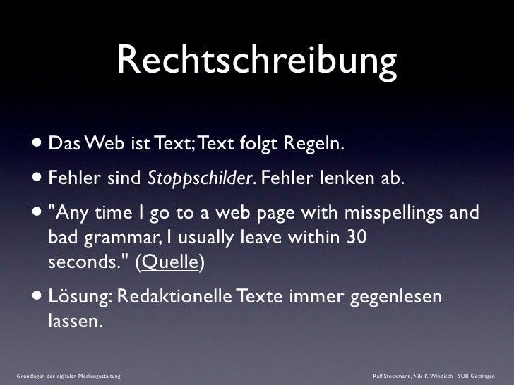 """Rechtschreibung      • Das Web ist Text; Text folgt Regeln.      • Fehler sind Stoppschilder. Fehler lenken ab.      • """"An..."""