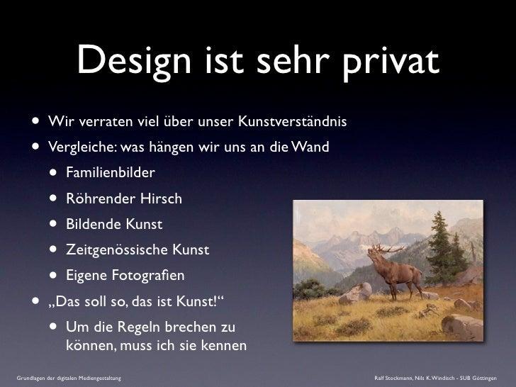 Design ist sehr privat      • Wir verraten viel über unser Kunstverständnis      • Vergleiche: was hängen wir uns an die W...