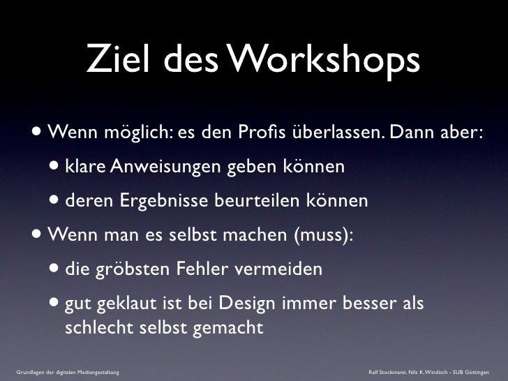 Ziel des Workshops      • Wenn möglich: es den Profis überlassen. Dann aber:        • klare Anweisungen geben können       ...