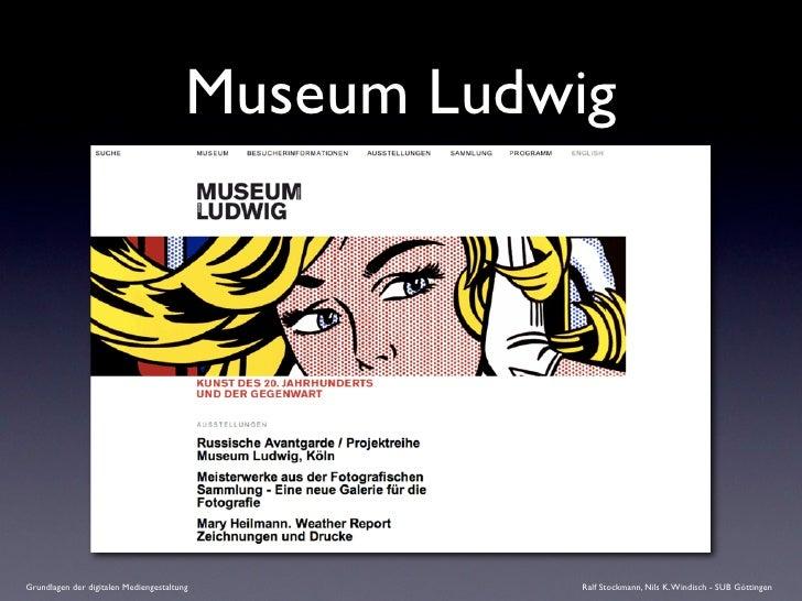 Museum Ludwig     Grundlagen der digitalen Mediengestaltung          Ralf Stockmann, Nils K. Windisch - SUB Göttingen