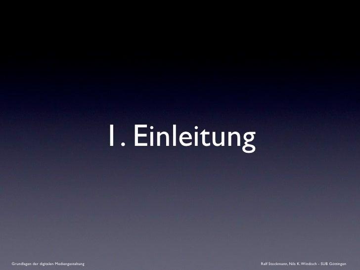 1. Einleitung   Grundlagen der digitalen Mediengestaltung                   Ralf Stockmann, Nils K. Windisch - SUB Götting...