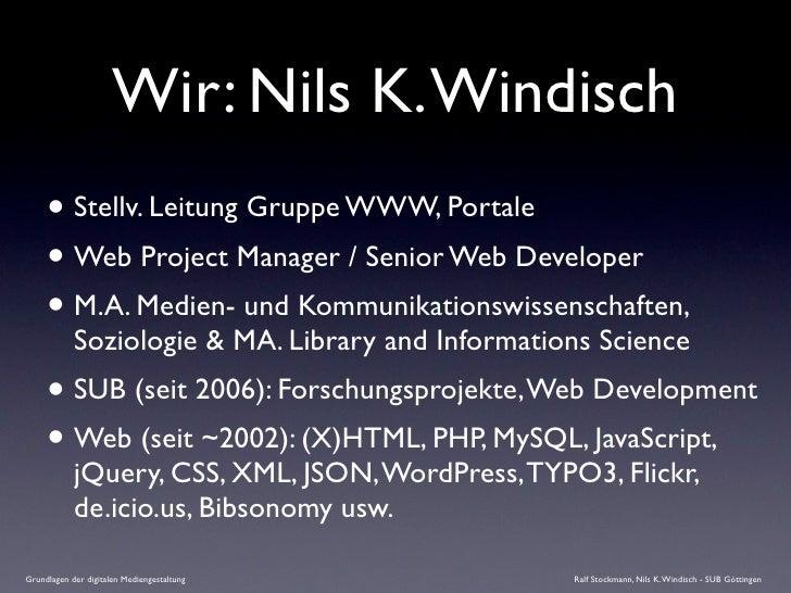Wir: Nils K. Windisch      • Stellv. Leitung Gruppe WWW, Portale      • Web Project Manager / Senior Web Developer      • ...