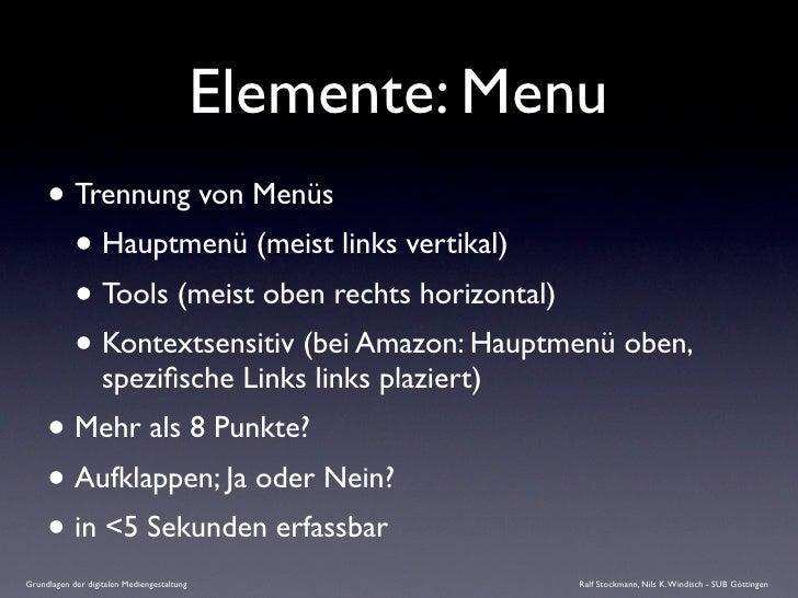 Elemente: Menu      • Trennung von Menüs        • Hauptmenü (meist links vertikal)        • Tools (meist oben rechts horiz...