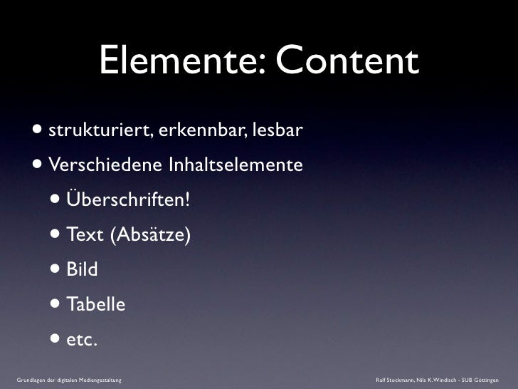 Elemente: Content      • strukturiert, erkennbar, lesbar      • Verschiedene Inhaltselemente        • Überschriften!      ...