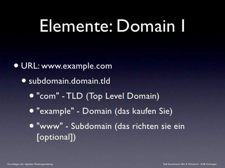 "Elemente: Domain I       • URL: www.example.com        • subdomain.domain.tld          • ""com"" - TLD (Top Level Domain)   ..."