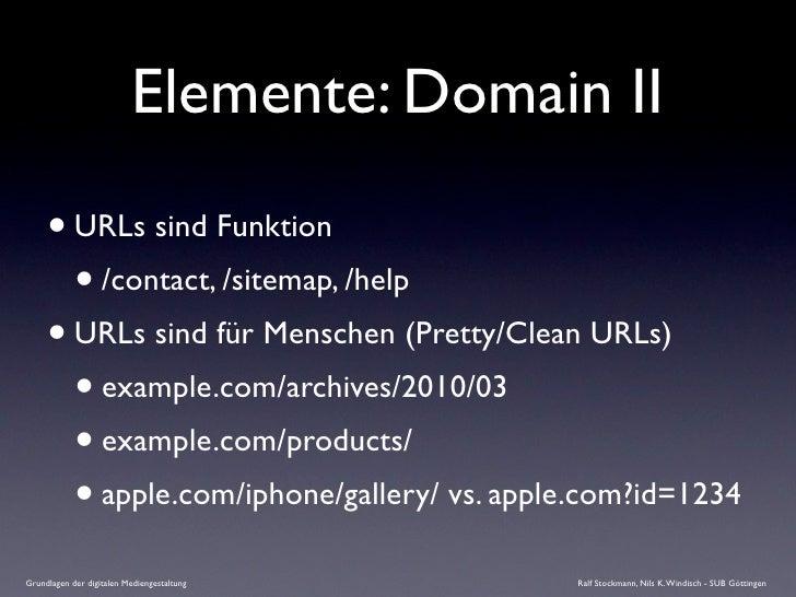 Elemente: Domain II       • URLs sind Funktion        • /contact, /sitemap, /help      • URLs sind für Menschen (Pretty/Cl...