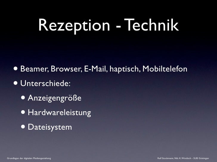 Rezeption - Technik       • Beamer, Browser, E-Mail, haptisch, Mobiltelefon      • Unterschiede:        • Anzeigengröße   ...