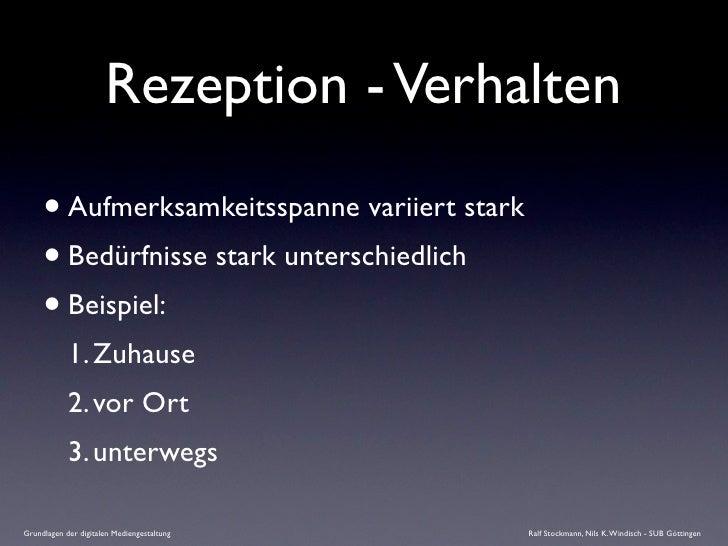 Rezeption - Verhalten       • Aufmerksamkeitsspanne variiert stark      • Bedürfnisse stark unterschiedlich      • Beispie...