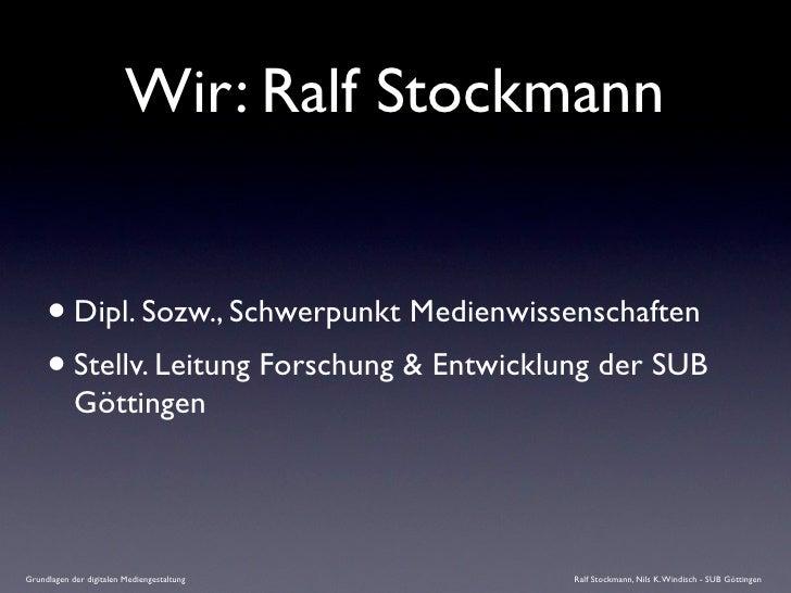 Wir: Ralf Stockmann        • Dipl. Sozw., Schwerpunkt Medienwissenschaften      • Stellv. Leitung Forschung & Entwicklung ...