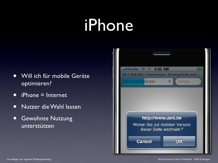 iPhone       •       Will ich für mobile Geräte              optimieren?       •       iPhone = Internet       •       Nut...