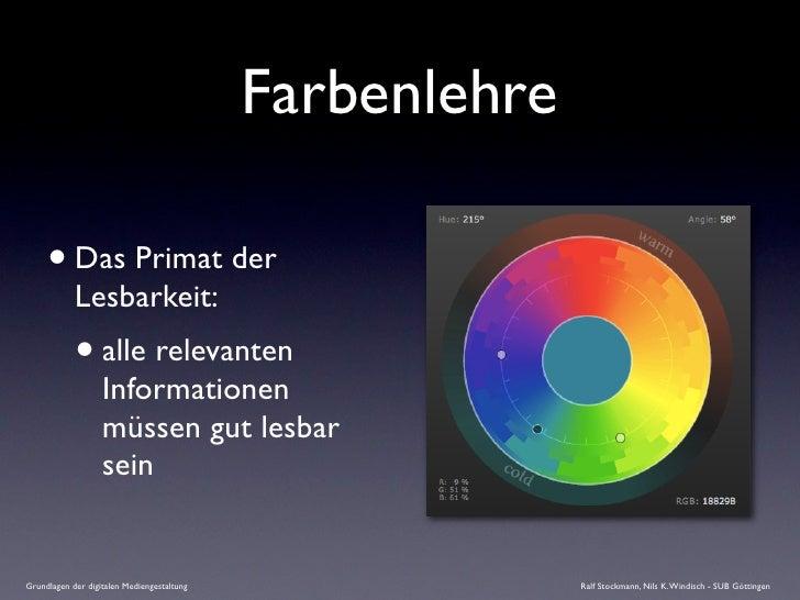 Farbenlehre       • Das Primat der             Lesbarkeit:             • alle relevanten                    Informationen ...