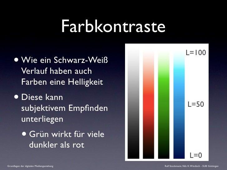 Farbkontraste                                                                           L=100      • Wie ein Schwarz-Weiß ...