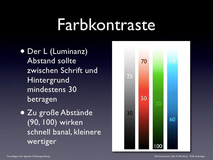 Farbkontraste             • Der L (Luminanz)                    Abstand sollte                    zwischen Schrift und    ...