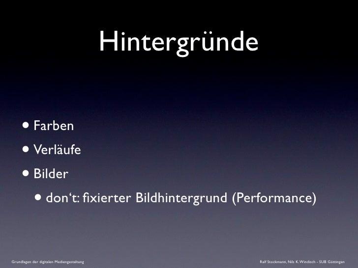 Hintergründe       • Farben      • Verläufe      • Bilder        • don't: fixierter Bildhintergrund (Performance)  Grundlag...
