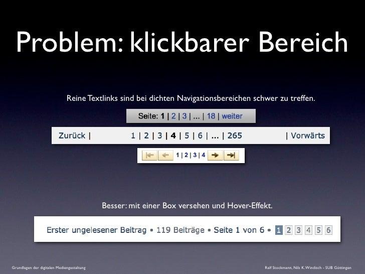 Problem: klickbarer Bereich                               Reine Textlinks sind bei dichten Navigationsbereichen schwer zu ...