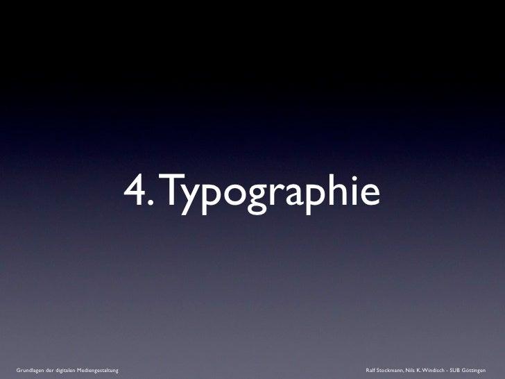 4. Typographie   Grundlagen der digitalen Mediengestaltung                Ralf Stockmann, Nils K. Windisch - SUB Göttingen