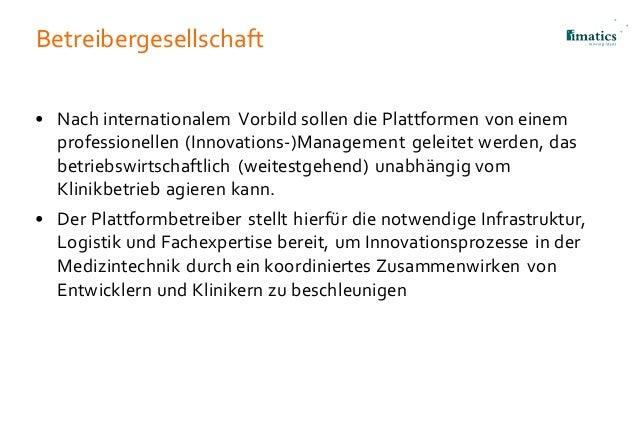 Betreibergesellschaft • Nach internationalem Vorbild sollen die Plattformen von einem professionellen (Innovations-)Manage...