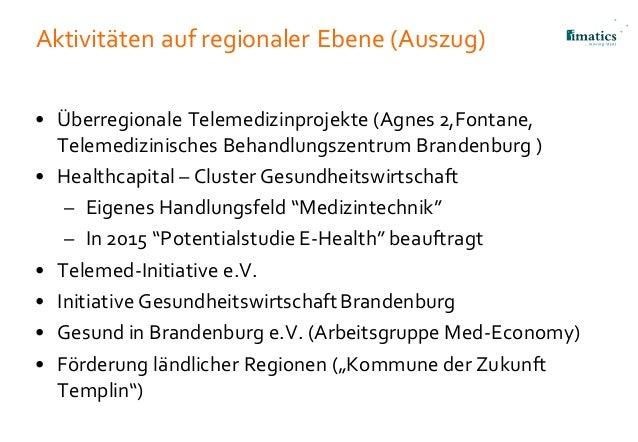 Aktivitäten auf regionaler Ebene (Auszug) • Überregionale Telemedizinprojekte (Agnes 2,Fontane, Telemedizinisches Behandlu...