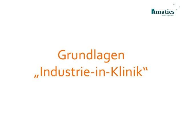 "Grundlagen ""Industrie-in-Klinik"""