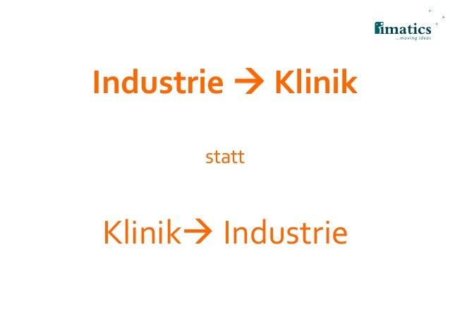 Industrie  Klinik statt Klinik Industrie