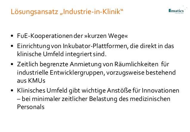 """Lösungsansatz """"Industrie-in-Klinik"""" • FuE-Kooperationender »kurzen Wege« • Einrichtungvon Inkubator-Plattformen,die direkt..."""
