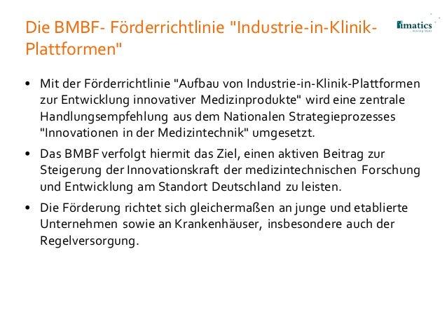 """Die BMBF- Förderrichtlinie """"Industrie-in-Klinik- Plattformen"""" • Mit der Förderrichtlinie """"Aufbau von Industrie-in-Klinik-P..."""